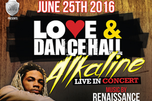 Love & Dancehall-Alkaline live in Concert with Renaissance inside Sound Academy Saturday June 25th