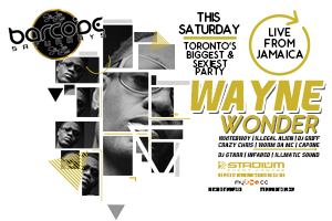 Saturday December 10th Barcode Saturdays, Toronto's Wildest & Sexiest Party presents Wayne Wonder – Ladies Always Free b4 11:30 PM on Guest List