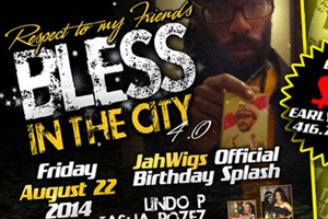 Bless In The City 4.0 Jah Wigs B-Day Celebration at Aura 08.22.14