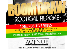 Boom Draw! A Night of Rootical Reggae, Rockers & Roots! Free Admission Saturday April 30/2016 @ The Avenue