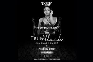 This TGIF Friday December 4th @ LUXY — True Black All Black Event feat. ZJ Liquid   Rebel T   DJ Charlie B