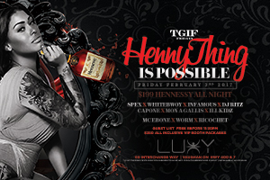 Friday February 3rd TGIF Fridays @ Luxy Nightclub present Henny Thing Is Impossible | $199 Hennessy All Night | $5 Guest List b4 11:30 PM