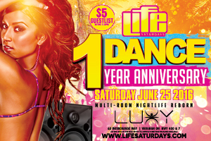 This Saturday June 25th Life Saturdays inside Luxy present 1 Dance – The 1 Year Anniversary   $5 Guestlist b4 11:30 PM