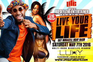 This Saturday May 7th Life Saturdays inside Luxy present Live Your Life–Sgt Duracell Bday Bash hosted by Ro-Dey The Entertainer