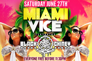 LIFE SATURDAY JUNE 27th -MIAMI VICE featuring BLACK CHINEY (Live From Miami)