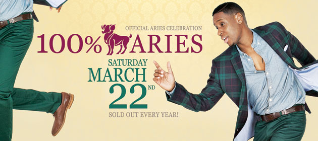 100 Percent Aries is coming on March 22nd inside the Vue