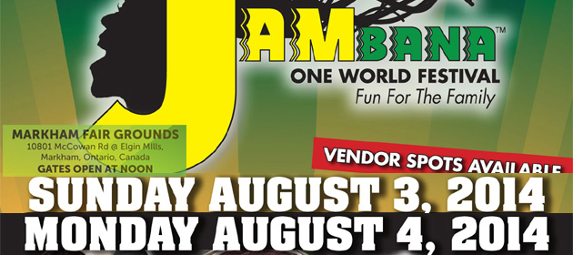 Jambana One World Festival Sun Aug 3rd & Mon Aug 4th at Markham Fair Grounds