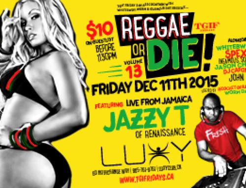 TGIF Friday Reggae Or Die Vol 13 feat. Jazzy T from Renaissance Friday Dec 11 inside Luxy