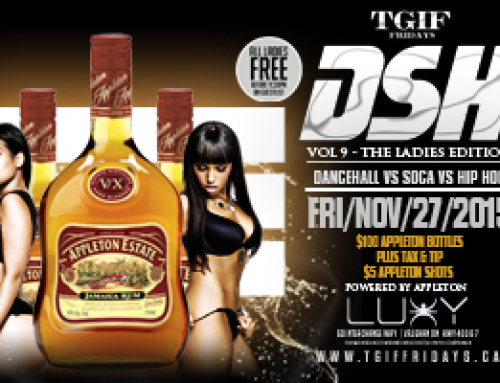 DSH!! This TGIF Friday November 27th at Luxy–Dancehall vs Soca vs Hip Hop (Vol. 9) Ladies Edition!