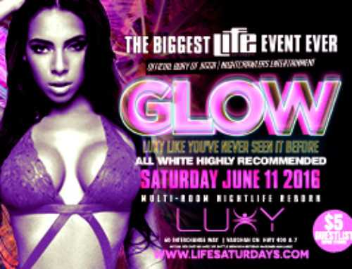 Saturday June 11th Life Saturdays inside Luxy present GLOW + The Official Birthday of Jigga from Nightcrawlers
