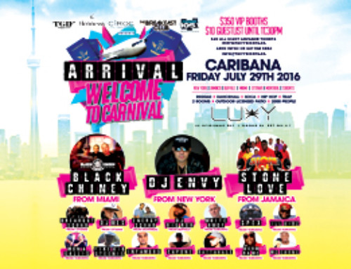 "TGIF Fridays present ""Arrival – Welcome to Carnival"" inside Luxy Nightclub Friday July 29th with Black Chiney, Stonelove, DJ Envy & more"