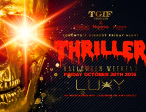 Friday October 28th TGIF Fridays @ Luxy Nightclub present Toronto's Biggest Friday Night THRILLER Halloween Weekend
