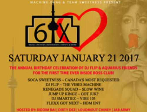 This Saturday January 21st @ Boss Club (10 Esna Park Dr.) – SIX LOVE – The Annual Birthday Celebration of DJ Flip & Aquarius Friends
