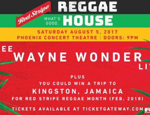 "Red Stripe ""What's Good"" Reggae House presents Wayne Wonder live at the Phoenix Concert Theatre Saturday August 5th"