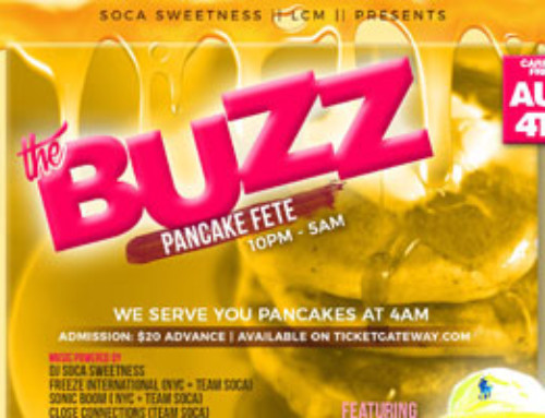 The Buzz International Pancake Fete @ Boss Club Caribana Friday August 4th